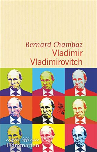Vladimir Vladimirovitch: Bernard Chambaz
