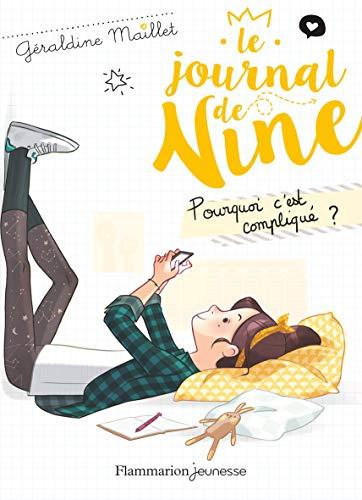 JOURNAL DE NINE (LE) T.02 : POURQUOI C'EST COMPLIQUÉ ?: MAILLET G�RALDINE