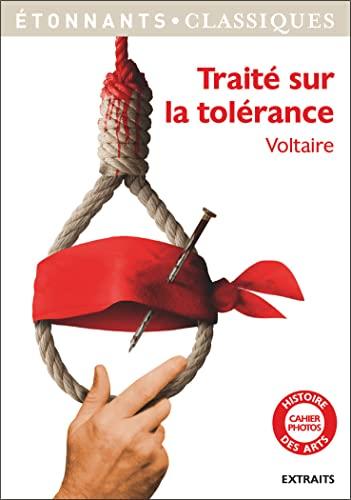 Traité sur la tolérance (GF Etonnants classiques): Voltaire