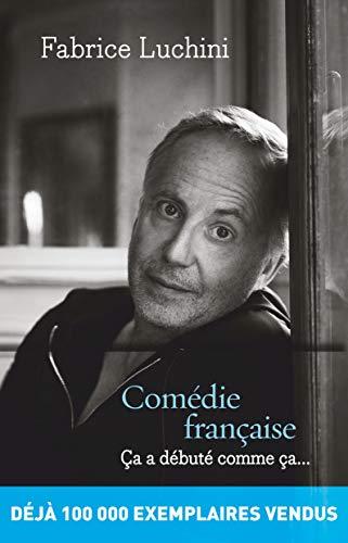 9782081379176: Comédie française : Ca a débuté comme ça...