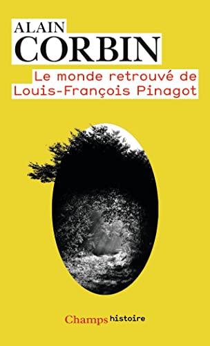 MONDE RETROUVÉ DE LOUIS-FRANÇOIS PINAGOT (LE): CORBIN ALAIN