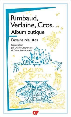 9782081382701: Album zutique/Dixains realistes