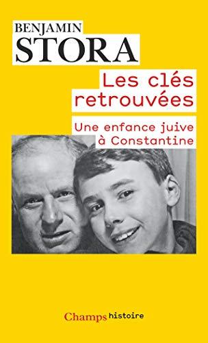 9782081385207: Les cles retrouvees: Une enfance juive à Constantine (Champs Histoire)