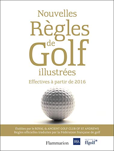 9782081387706: Nouvelles regles de golf illustrees - le guide officiel des regles de golf illustrees