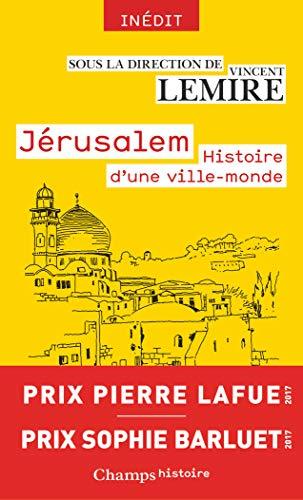 9782081389885: Jérusalem : Histoire d'une ville-monde des origines à nos jours