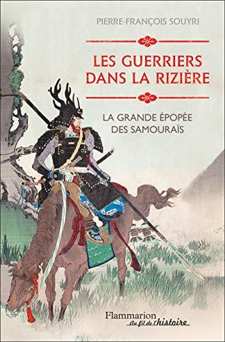 9782081392502: Les guerriers dans la rizière : La grande épopée des Samouraïs