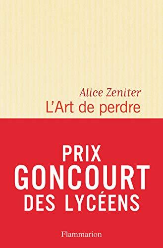 9782081395534: L' Art de perdre - Prix Goncourt des Lycéens 2017