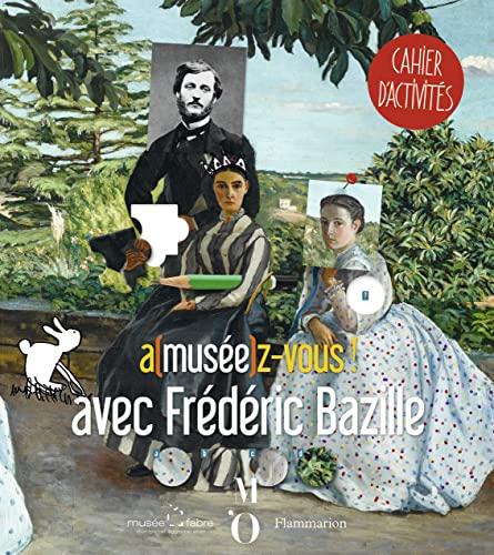 9782081399662: A(musee)z-vous avec Frédéric Bazille