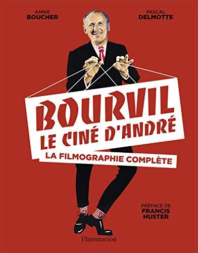 9782081408043: Bourvil, le ciné d'André : La filmographie complète