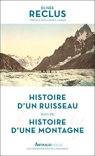 9782081410695: Histoire d'un ruisseau : Suivi de Histoire d'une montagne