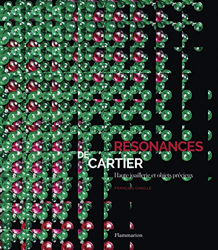 Cartier (Résonances De ) - Haute Joaillerie: Chaille, Francois