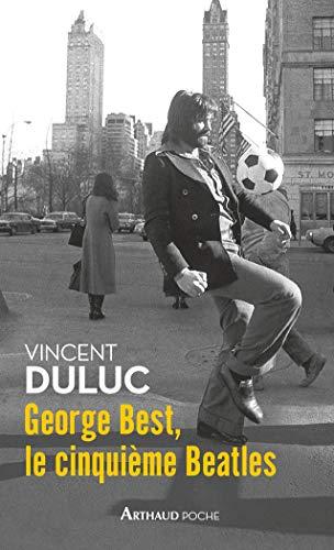 9782081418332: George Best, le cinquième Beatles