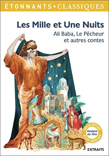 9782081422070: Les Mille et Une nuits : Ali Baba, Le Pêcheur et autres contes (GF Etonnants classiques)