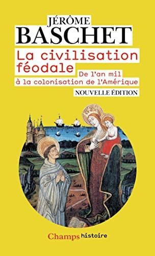 9782081427709: La civilisation féodale : De l'an mil à la colonisation de l'Amérique