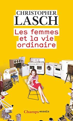 9782081445260: Les femmes et la vie ordinaire : Amour, mariage et féminisme
