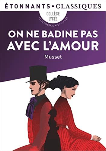 On ne badine pas avec l'amour: Musset, Alfred De