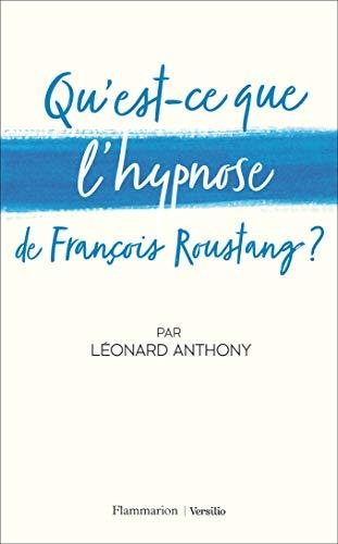 9782081492752: Qu'est-ce que l'hypnose de Francois Roustang ?