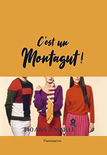 9782081514195: C'est un Montagut ! : 140 ans de maille