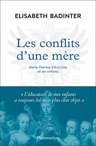 9782081518070: Les conflits d'une mère : Marie-Thérèse d'Autriche et ses enfants