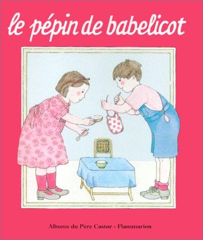 9782081600584: Le P�pin de Babelicot