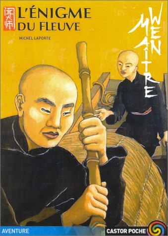 Maître Wen : L'Enigme du fleuve (LITTÉRATURE: Laporte, Michel