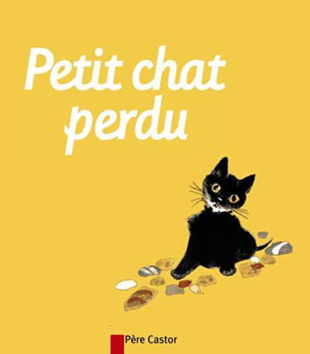 9782081600966: Petit chat perdu (French Edition)
