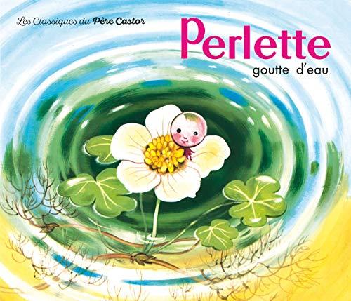 9782081602243: Perlette goutte d'eau (Les Histoires du Père Castor, 10)