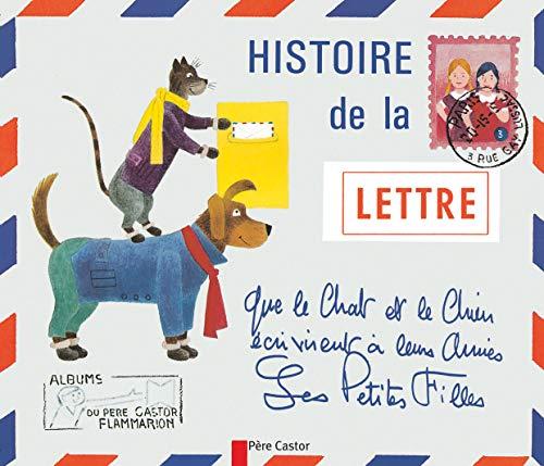 9782081602434: Histoire de la lettre que le chat et le chien �crivirent � leurs amies les petites filles