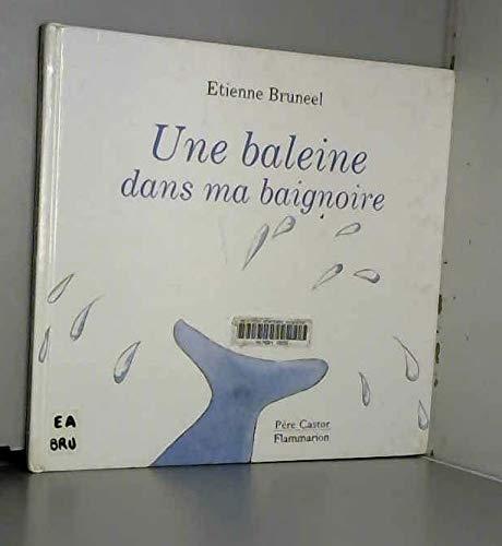 Une baleine dans ma baignoire: Etienne Bruneel