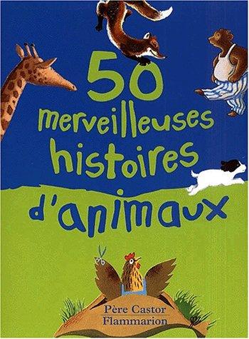 9782081605190: 50 merveilleuses histoires d'animaux