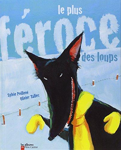 9782081605459: Le Plus f�roce des loups