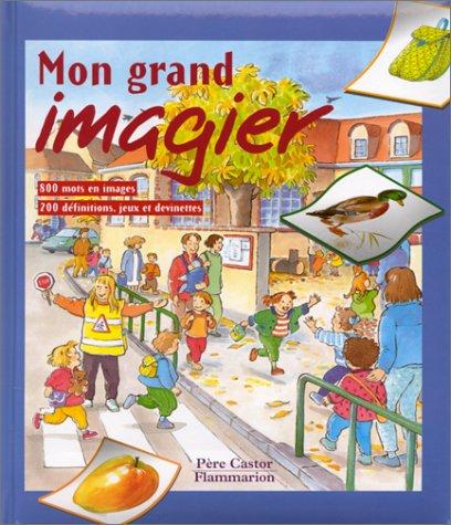 9782081605800: Mon grand imagier: 800 mots en images, 200 définitions, jeux et devinettes