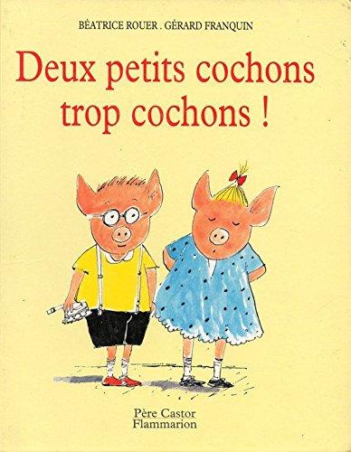 9782081607255: Deux petits cochons trop cochons !