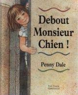 DEBOUT MONSIEUR CHIEN (Board book): Penny Dale