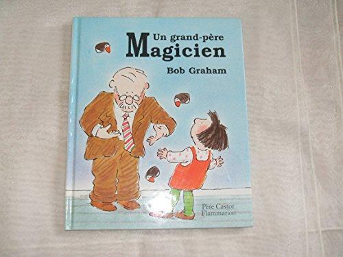 Un grand-pere Magicien: Bob Graham