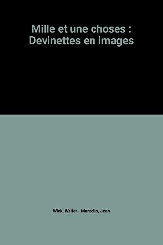 9782081608344: Mille et une choses : Devinettes en images
