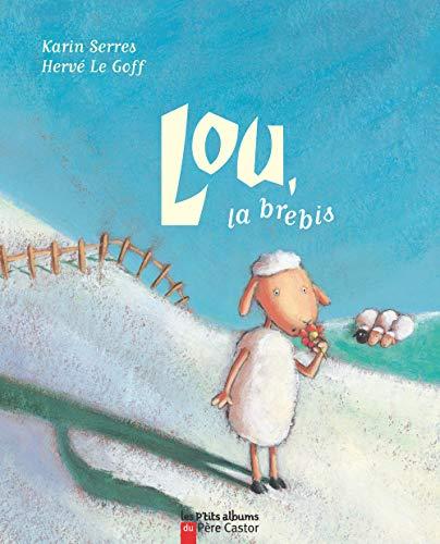 9782081609891: Les P'Tits Albums Du Pere Castor: Lou, LA Brebis (French Edition)