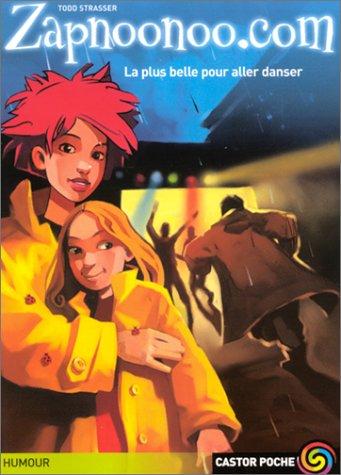 Zapnoonoo.com, tome 2: La Plus Belle pour aller danser (208161085X) by Todd Strasser; Dominique Mathieu
