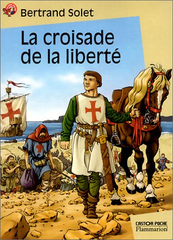 9782081611009: La croisade de la liberte (French Edition)
