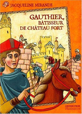 9782081611948: Gauthier, bâtisseur de châteaux-forts