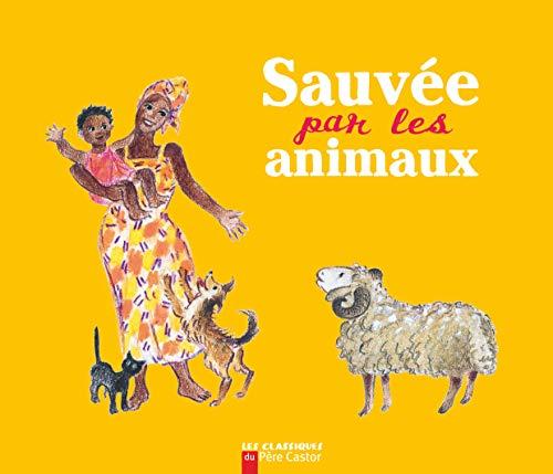 9782081612761: Sauvée par les animaux