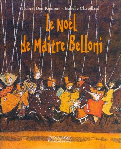 9782081612891: Les P'Tits Albums Du Pere Castor: Le Noel De Maitre Belloni (French Edition)