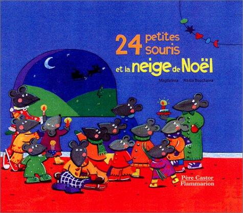 9782081613492: 24 petites souris et la neige de Noël