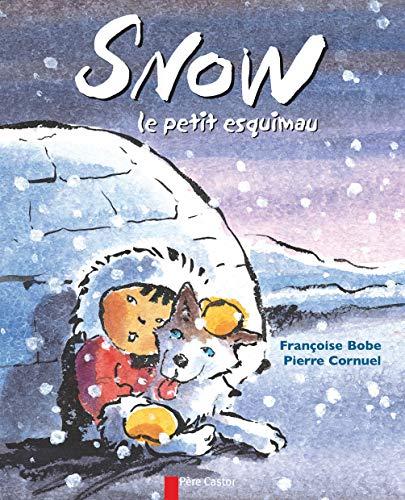 9782081614451: Les P'Tits Albums Du Pere Castor: Snow Le Petit Esquimau (French Edition)