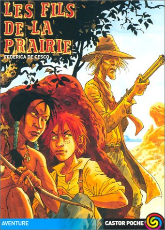 Les fils de la prairie (Castor Poche): Federica de Cesco