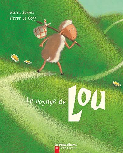 9782081616455: Les P'Tits Albums Du Pere Castor: Le Voyage De Lou (French Edition)