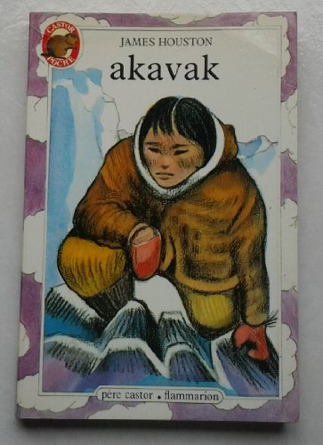 9782081617018: AKAVAK by James Houston; Anne-Marie Chapouton