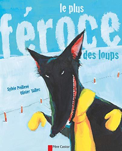9782081617193: Les P'Tits Albums Du Pere Castor: Le Plus Feroce DES Loups (French Edition)
