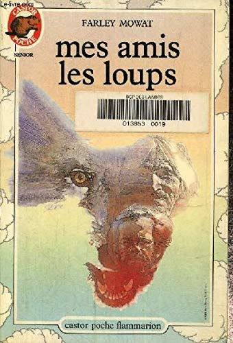 Mes amis les loups (9782081617940) by Farley Mowat