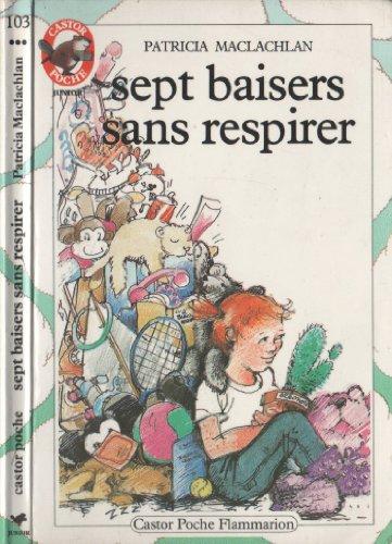 9782081618145: Sept baisers sans respirer